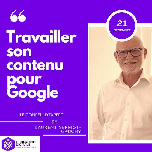 Conseil #21 : Travailler son contenu pour Google