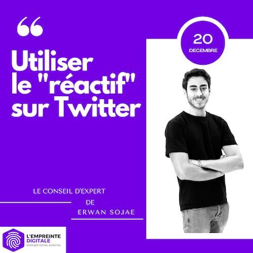 Conseil #20 : Utiliser le « réactif » sur Twitter
